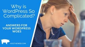 Why is WordPress So Complicated?