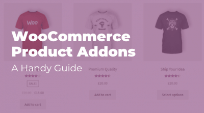 WooCommerce Product Addons: A Handy Guide
